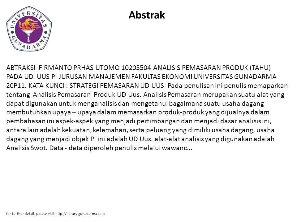 Abstrak ABTRAKSI FIRMANTO PRHAS UTOMO 10205504 ANALISIS PEMASARAN PRODUK (TAHU) PADA UD. UUS PI JURUSAN MANAJEMEN FAKULTAS EKONOMI UNIVERSITAS GUNADAR