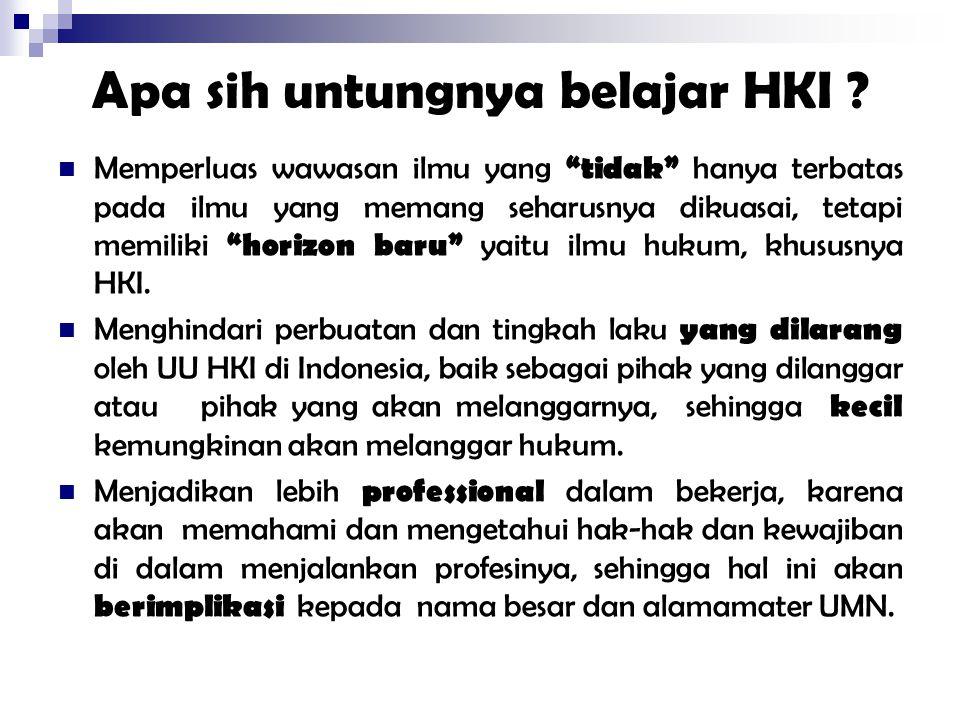 "Apa sih untungnya belajar HKI ? Memperluas wawasan ilmu yang ""tidak"" hanya terbatas pada ilmu yang memang seharusnya dikuasai, tetapi memiliki ""horizo"