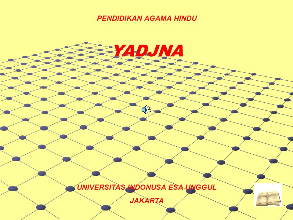 PENDIDIKAN AGAMA HINDU YADJNA UNIVERSITAS INDONUSA ESA UNGGUL JAKARTA