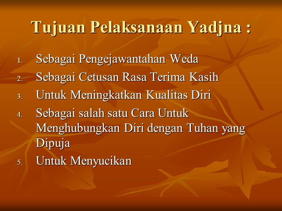 Jenis-Jenis Yadjna Panca yadnya menurut kitab Manawa Dharma Sastra III.