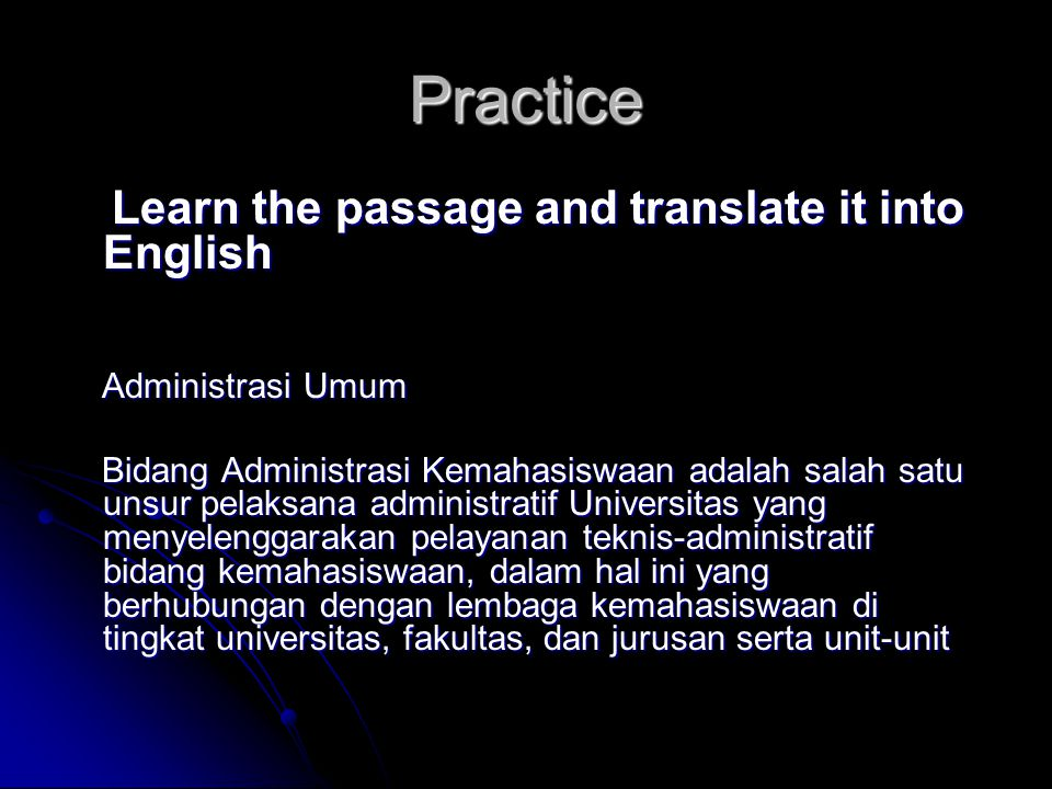 Practice Learn the passage and translate it into English Learn the passage and translate it into English Administrasi Umum Administrasi Umum Bidang Ad