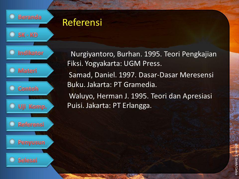 Nurgiyantoro, Burhan. 1995. Teori Pengkajian Fiksi. Yogyakarta: UGM Press. Samad, Daniel. 1997. Dasar-Dasar Meresensi Buku. Jakarta: PT Gramedia. Walu