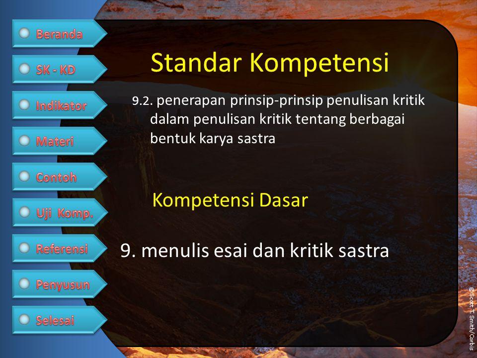 9.2. penerapan prinsip-prinsip penulisan kritik dalam penulisan kritik tentang berbagai bentuk karya sastra Kompetensi Dasar Standar Kompetensi 9. men