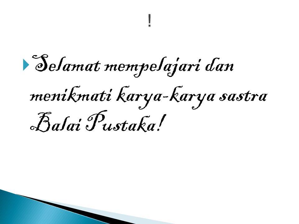  Selamat mempelajari dan menikmati karya-karya sastra Balai Pustaka!