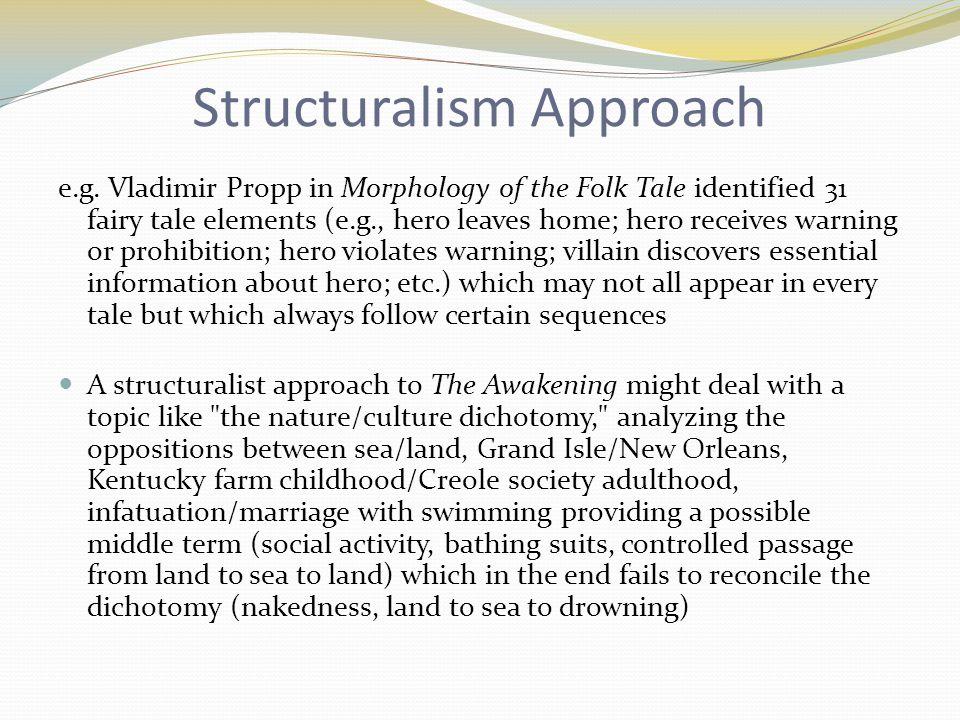 Structuralism Approach e.g.