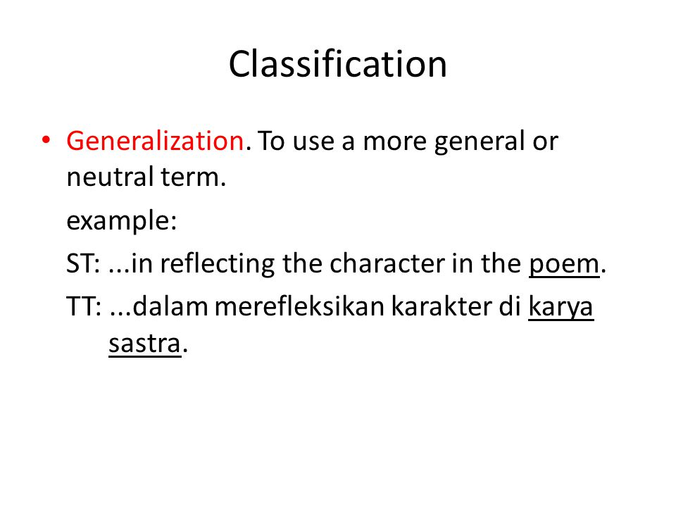 Classification Generalization.To use a more general or neutral term.