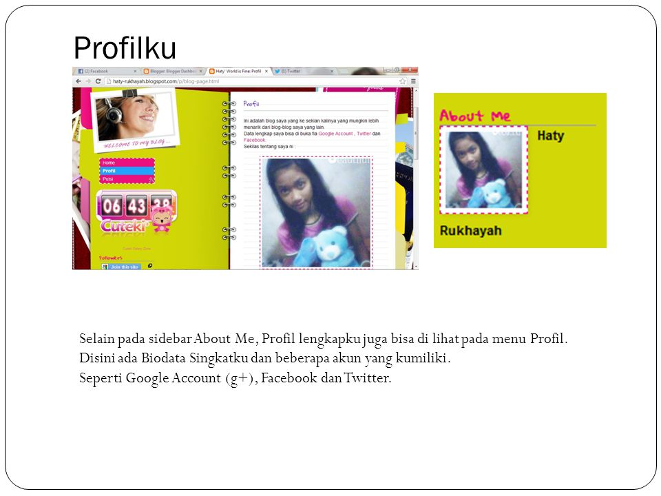 Profilku Selain pada sidebar About Me, Profil lengkapku juga bisa di lihat pada menu Profil.