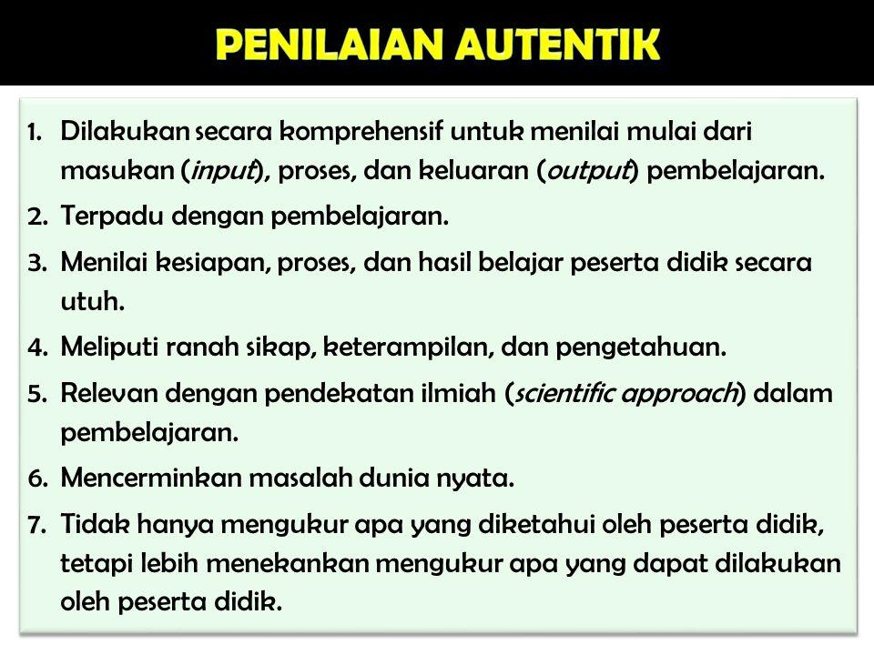 1.Penilaian kompetensi sikap dilakukan melalui observasi, penilaian diri (self assessment), penilaian antarpeserta didik (peer assessment), dan jurnal.
