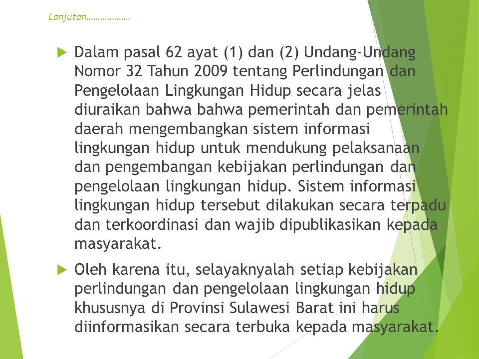 Lanjutan……………….  Dalam pasal 62 ayat (1) dan (2) Undang-Undang Nomor 32 Tahun 2009 tentang Perlindungan dan Pengelolaan Lingkungan Hidup secara jelas