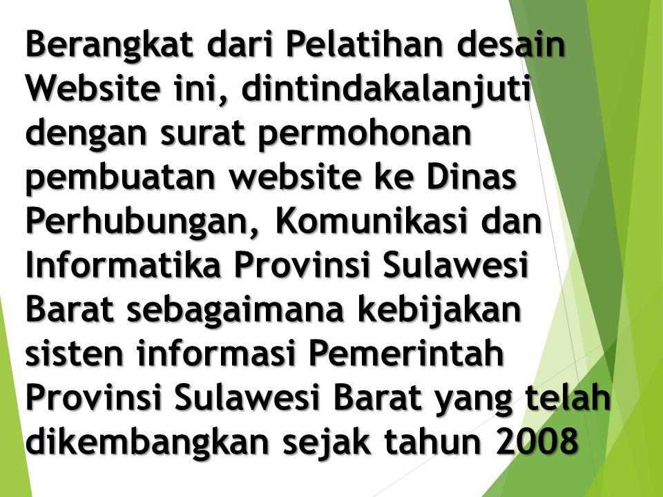 Berangkat dari Pelatihan desain Website ini, dintindakalanjuti dengan surat permohonan pembuatan website ke Dinas Perhubungan, Komunikasi dan Informat
