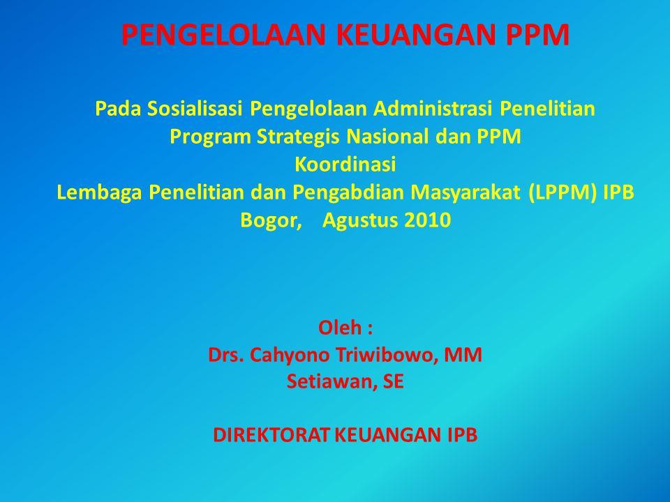 PENGELOLAAN KEUANGAN PPM Pada Sosialisasi Pengelolaan Administrasi Penelitian Program Strategis Nasional dan PPM Koordinasi Lembaga Penelitian dan Pen