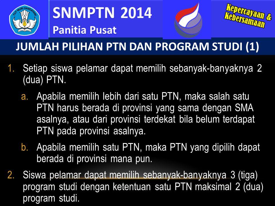 1.Setiap siswa pelamar dapat memilih sebanyak-banyaknya 2 (dua) PTN. a.Apabila memilih lebih dari satu PTN, maka salah satu PTN harus berada di provin