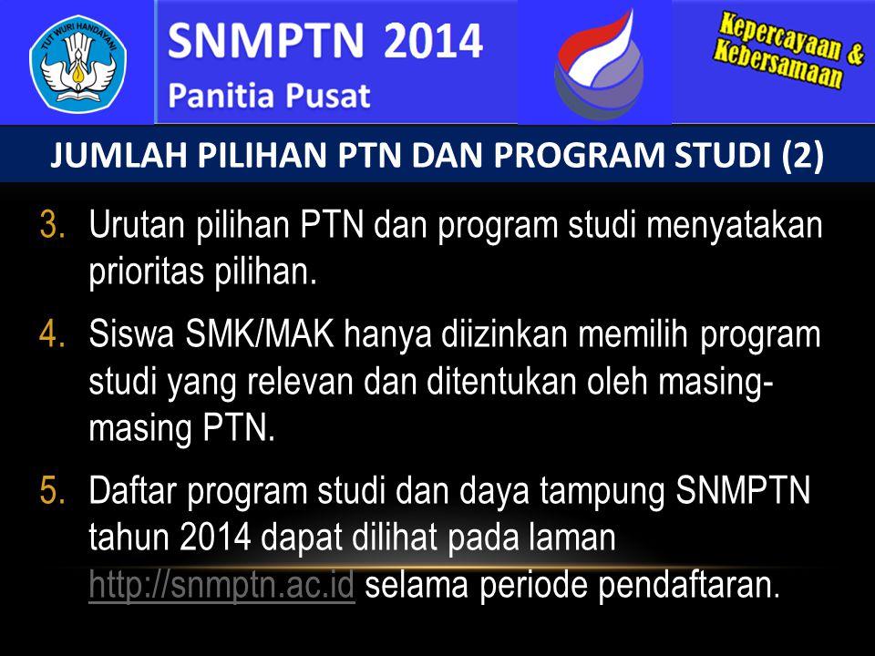 3.Urutan pilihan PTN dan program studi menyatakan prioritas pilihan. 4.Siswa SMK/MAK hanya diizinkan memilih program studi yang relevan dan ditentukan