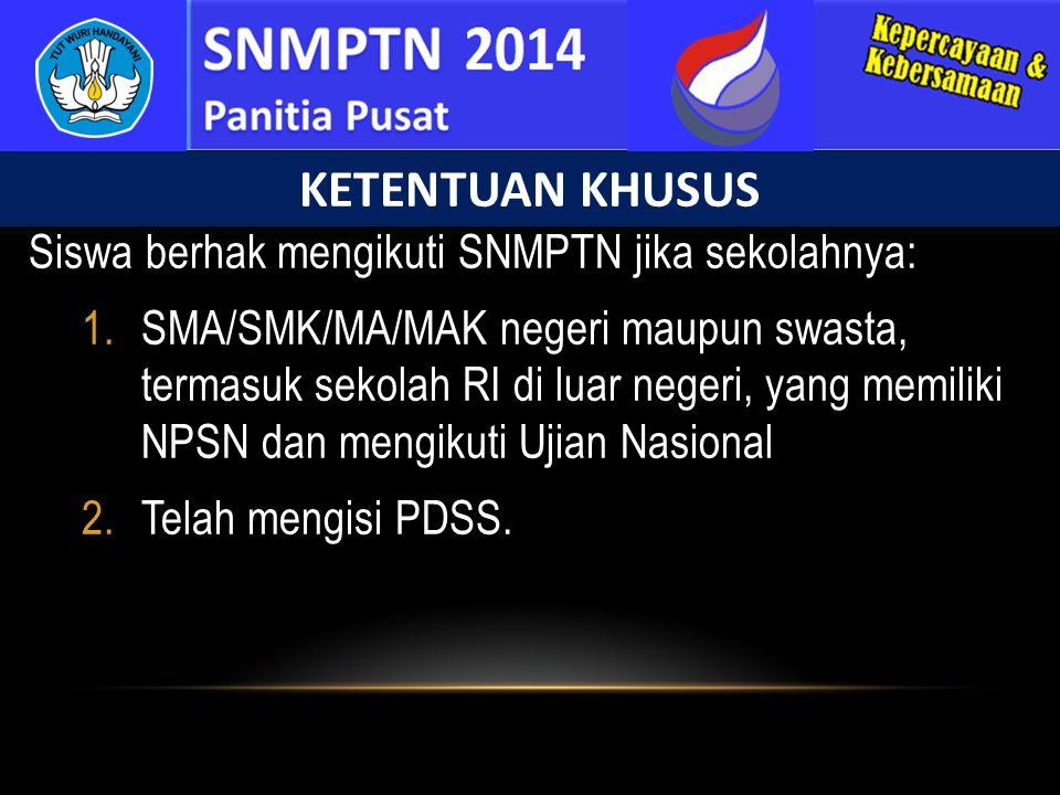 Siswa berhak mengikuti SNMPTN jika sekolahnya: 1.SMA/SMK/MA/MAK negeri maupun swasta, termasuk sekolah RI di luar negeri, yang memiliki NPSN dan mengi
