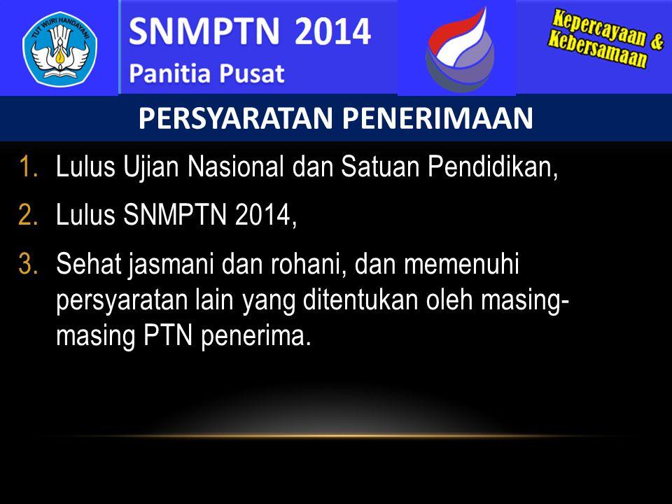 1.Lulus Ujian Nasional dan Satuan Pendidikan, 2.Lulus SNMPTN 2014, 3.Sehat jasmani dan rohani, dan memenuhi persyaratan lain yang ditentukan oleh masi