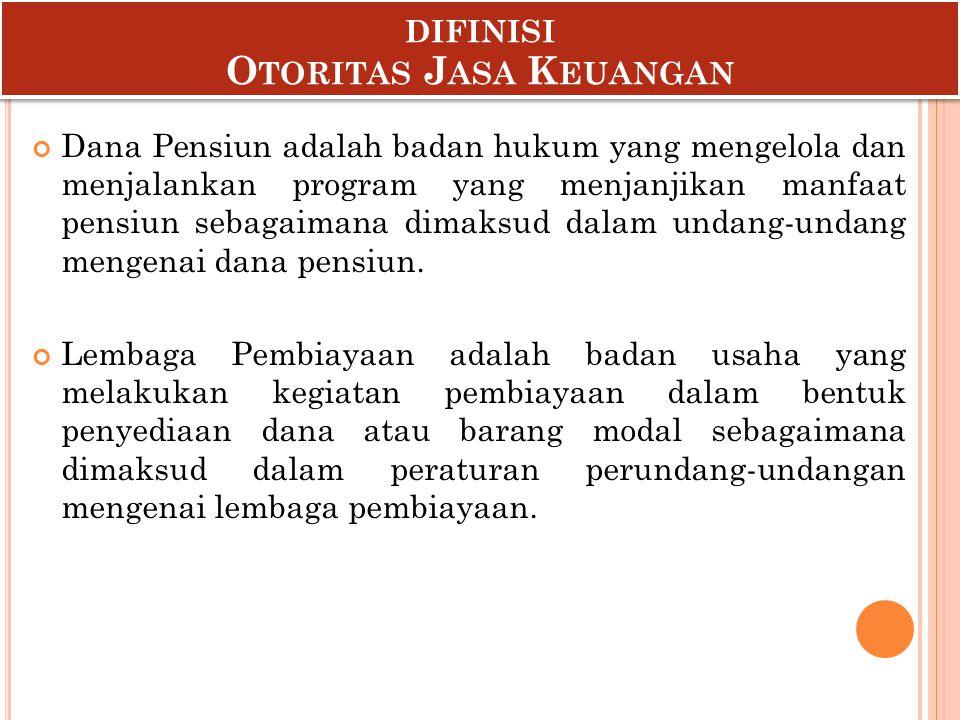 Dana Pensiun adalah badan hukum yang mengelola dan menjalankan program yang menjanjikan manfaat pensiun sebagaimana dimaksud dalam undang-undang menge