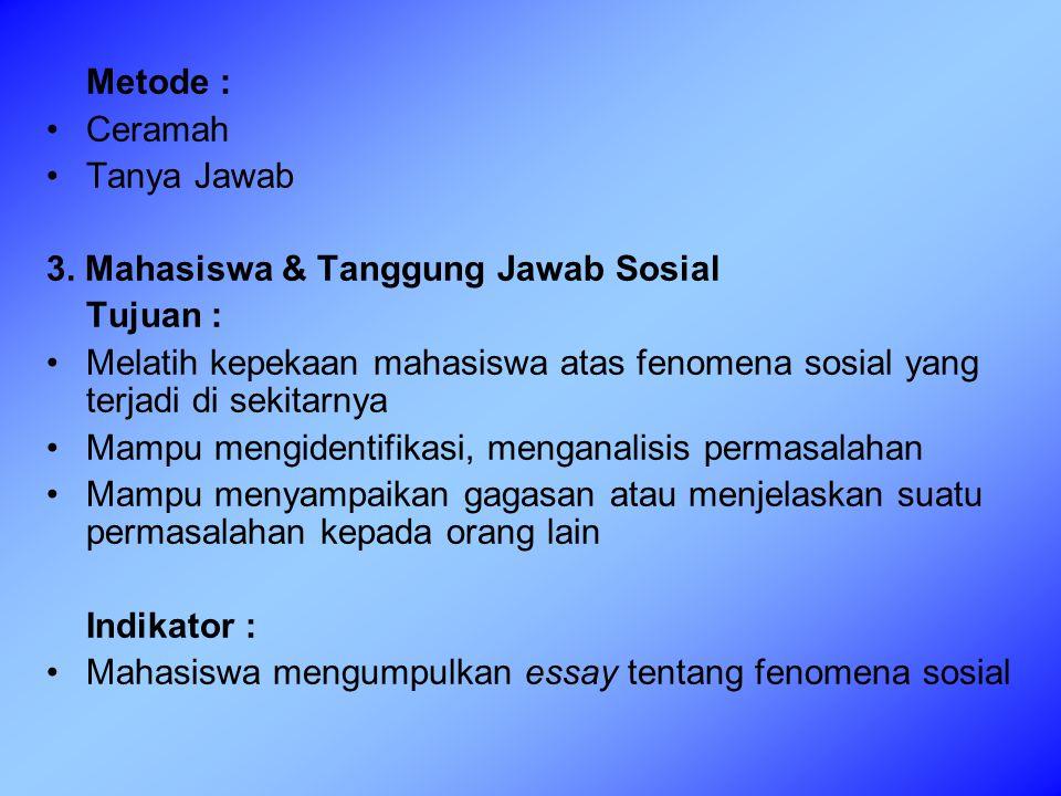 Metode : Ceramah Tanya Jawab 3.