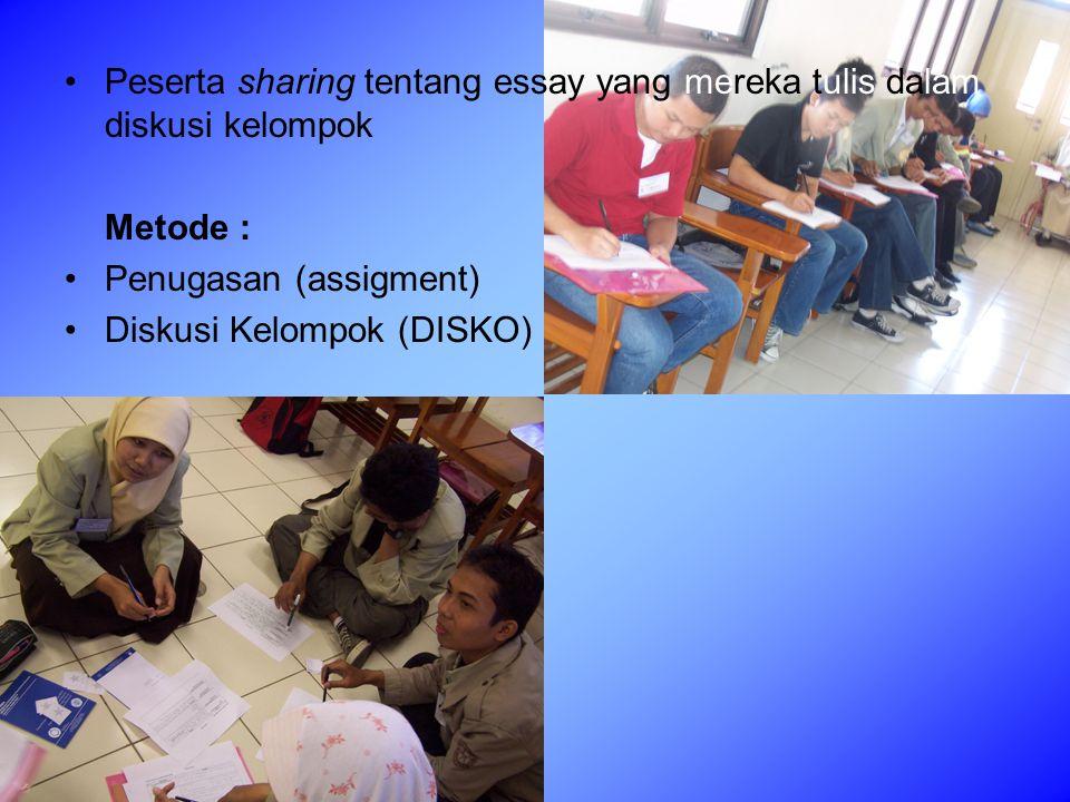 Peserta sharing tentang essay yang mereka tulis dalam diskusi kelompok Metode : Penugasan (assigment) Diskusi Kelompok (DISKO)