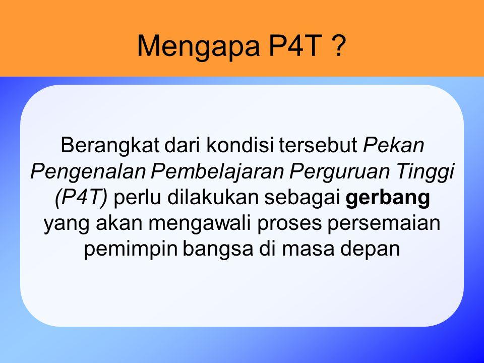 Mengapa P4T .