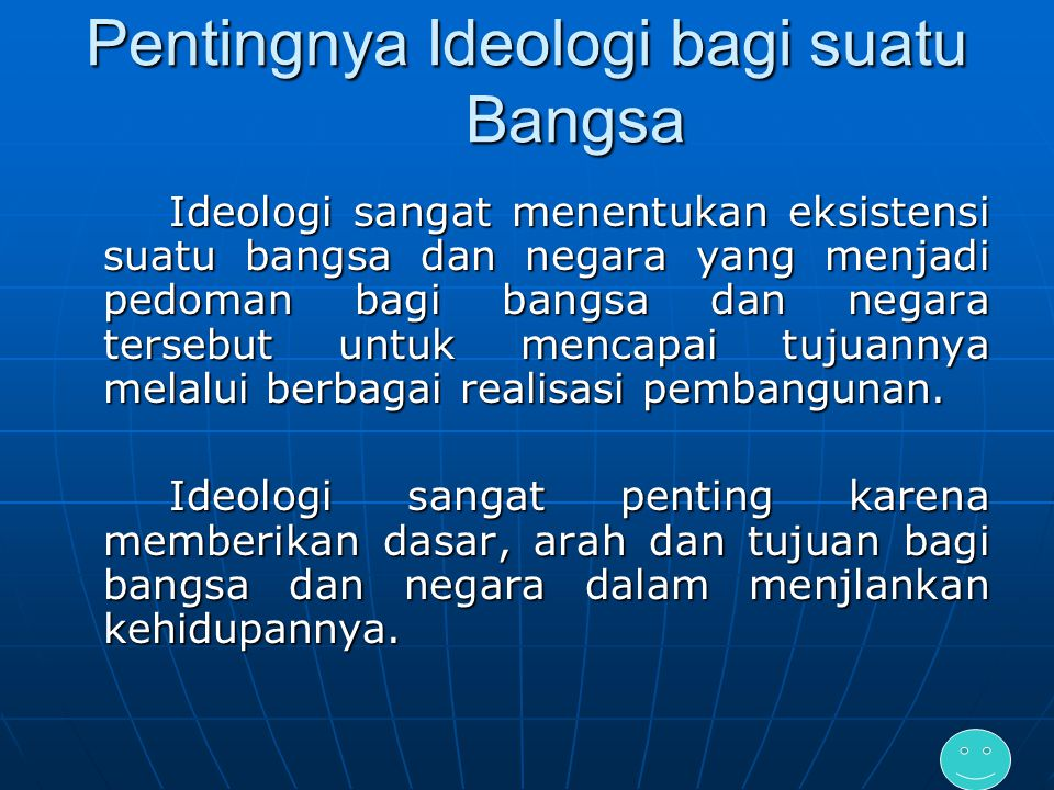 Pancasila sebagai Ideologi Negara TERDAPAT BEBERAPA PAKAR YANG MEMBERIKAN DEFINISI IDEOLOGI,DIANTARANYA : A.SOERJATMO A.SOERJATMO B.MUBYANTO B.MUBYANT