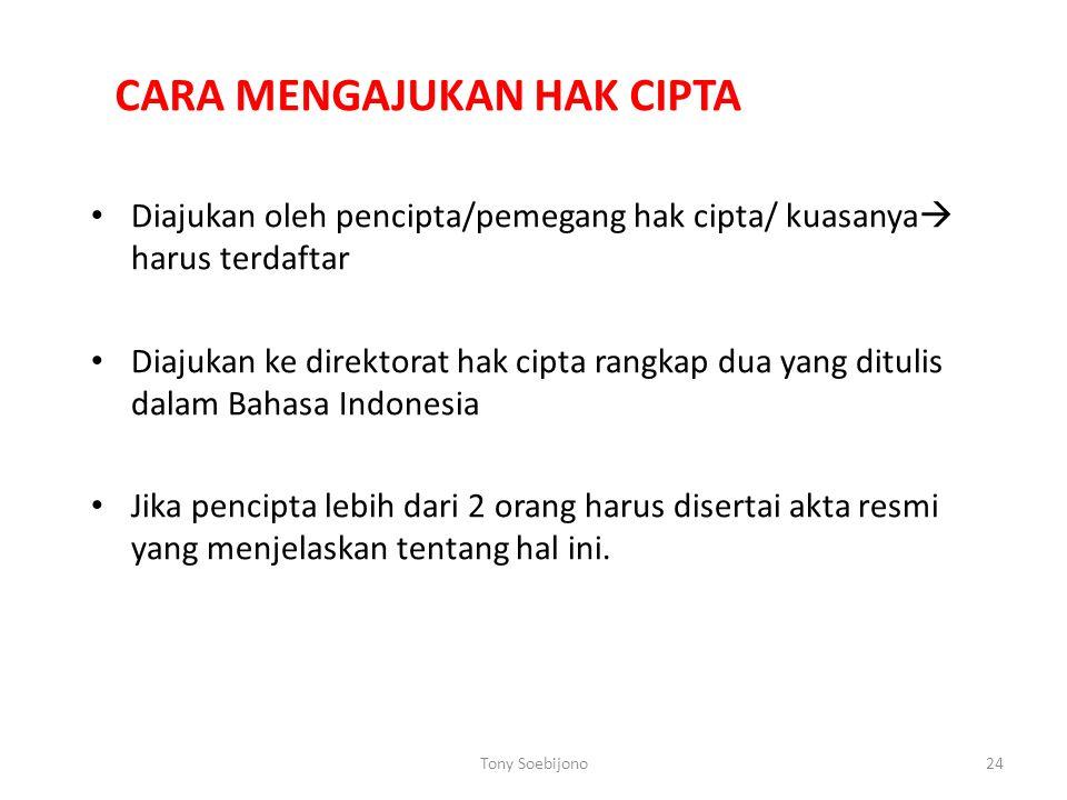 CARA MENGAJUKAN HAK CIPTA Diajukan oleh pencipta/pemegang hak cipta/ kuasanya  harus terdaftar Diajukan ke direktorat hak cipta rangkap dua yang ditulis dalam Bahasa Indonesia Jika pencipta lebih dari 2 orang harus disertai akta resmi yang menjelaskan tentang hal ini.