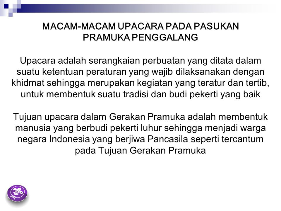 Sasaran upacara dalam Gerakan Pramuka, ialah agar peserta upacara (peserta didik) mampu : a.