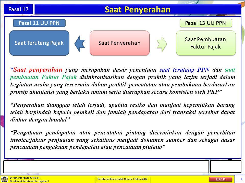 Direktorat Jenderal Pajak Direktorat Peraturan Perpajakan I Peraturan Pemerintah Nomor 1 Tahun 2012 1 Pasal 17 Saat Penyerahan Saat Terutang Pajak Saa