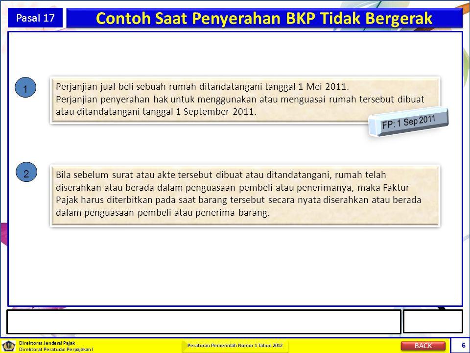 Direktorat Jenderal Pajak Direktorat Peraturan Perpajakan I Peraturan Pemerintah Nomor 1 Tahun 2012 6 Pasal 17 Contoh Saat Penyerahan BKP Tidak Berger