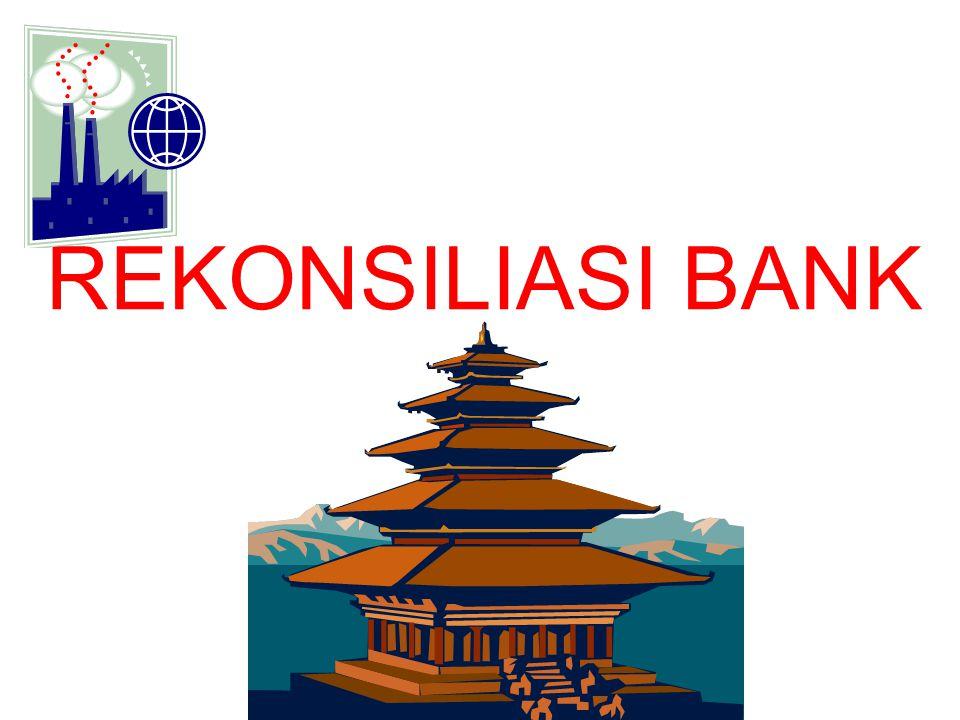 Apabila setiap penerimaan disetor ke bank dan setiap pengeluaran uang menggunakan cek maka rekening kas akan dapat dibandingkan dengan laporan bank.