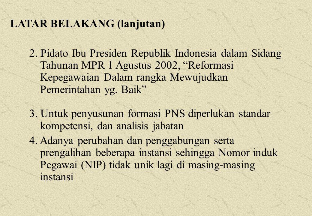 """2. Pidato Ibu Presiden Republik Indonesia dalam Sidang Tahunan MPR 1 Agustus 2002, """"Reformasi Kepegawaian Dalam rangka Mewujudkan Pemerintahan yg. Bai"""
