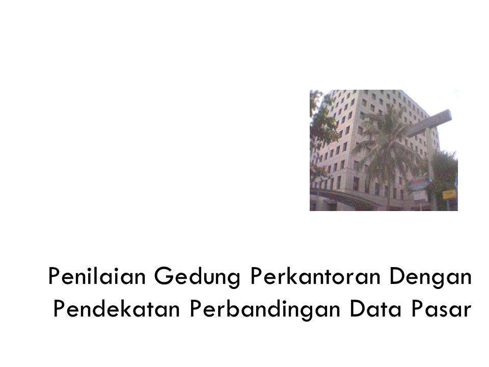 Penilaian Gedung Perkantoran Dengan Pendekatan Perbandingan Data Pasar