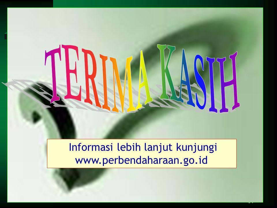 14 Informasi lebih lanjut kunjungi www.perbendaharaan.go.id