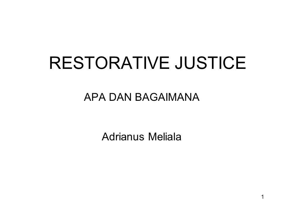 1 RESTORATIVE JUSTICE APA DAN BAGAIMANA Adrianus Meliala
