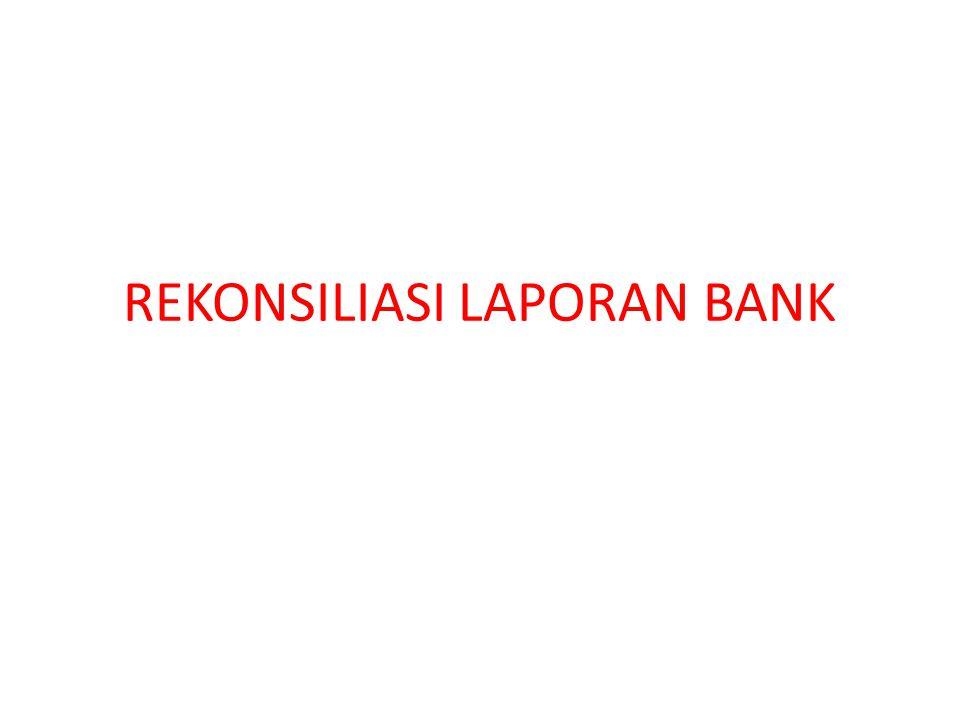 REKONSILIASI LAPORAN BANK