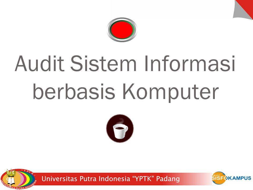 Sistem Inforrmasi Akuntansi 1/t ota l Audit Sistem Informasi berbasis Komputer
