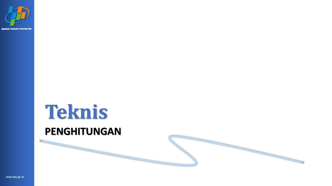 www.bps.go.id BADAN PUSAT STATISTIK Teknis PENGHITUNGAN