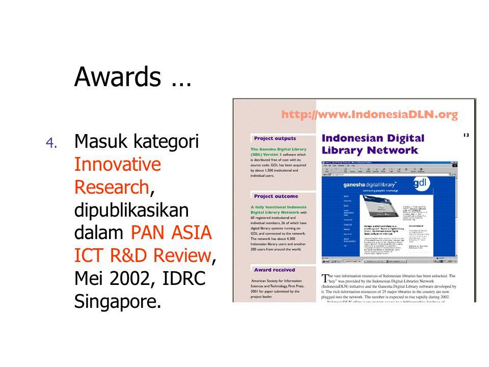 Awards … 3. Juara Pertama dari 2 nd SIG III ASIST International Paper Contest, November 2001, Washington DC. Participants: 16 countries, 33 papers. Ju