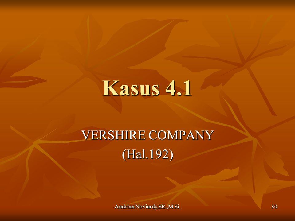 Andrian Noviardy,SE.,M.Si. 30 Kasus 4.1 VERSHIRE COMPANY (Hal.192)