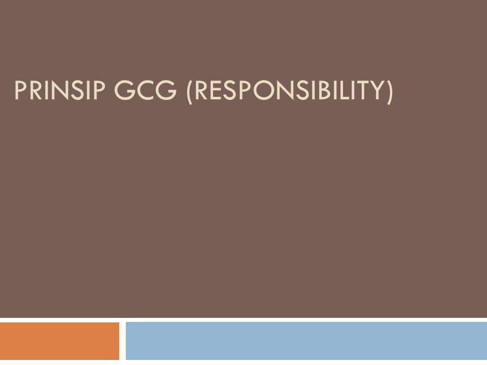 PRINSIP GCG (RESPONSIBILITY)