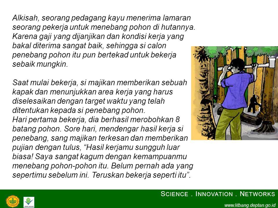 Alkisah, seorang pedagang kayu menerima lamaran seorang pekerja untuk menebang pohon di hutannya. Karena gaji yang dijanjikan dan kondisi kerja yang b
