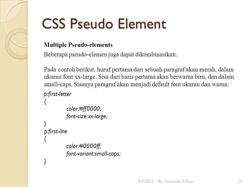 CSS Pseudo Element Multiple Pseudo-elements Beberapa pseudo-elemen juga dapat dikombinasikan.