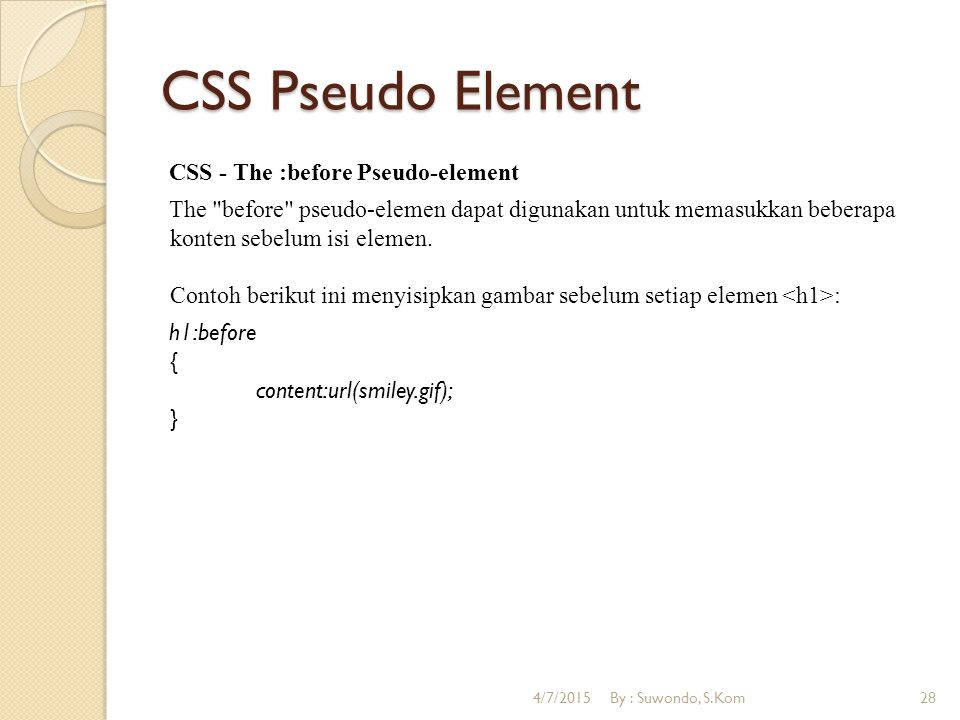 CSS Pseudo Element CSS - The :before Pseudo-element The