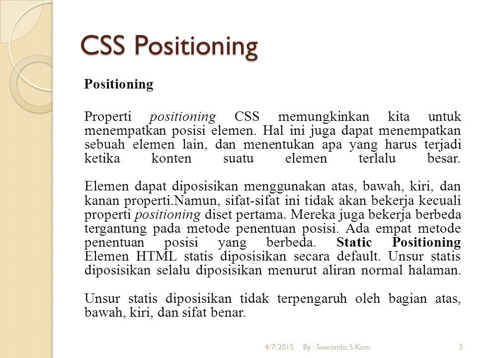 CSS Pseudo Element Pseudo-elements and CSS Classes Pseudo-elements dapat di kombinasikan dengan CSS classes: p.article:first-letter {color:#ff0000;} A paragraph in an article Contoh di atas akan menampilkan huruf pertama dari semua paragraf dengan class = artikel , dalam warna merah.