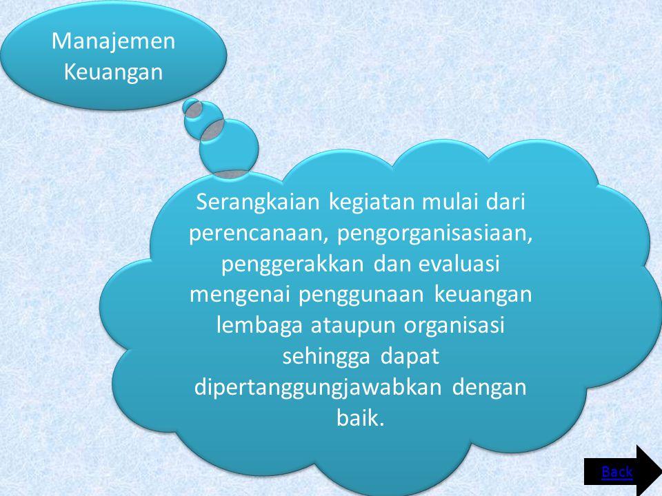 Apa yang dimaksud manajemen keuangan.Prinsip-prinsip apa yang dianut dalam pengelolaan keuangan.
