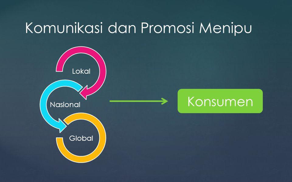 Lokal Nasional Global Konsumen Komunikasi dan Promosi Menipu