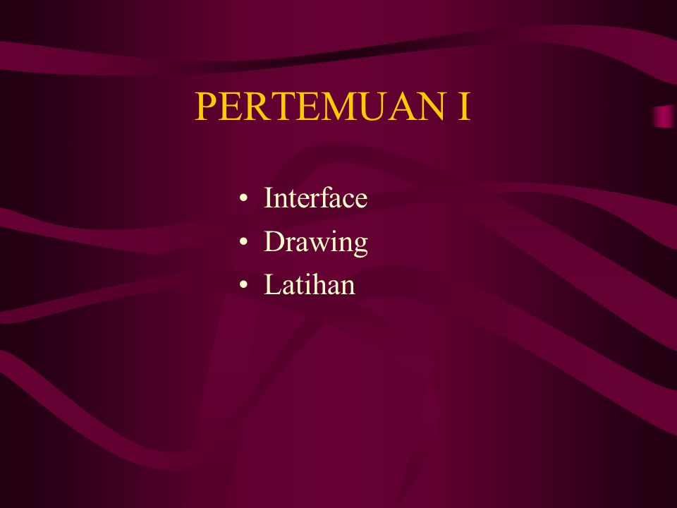 PERTEMUAN I Interface Drawing Latihan