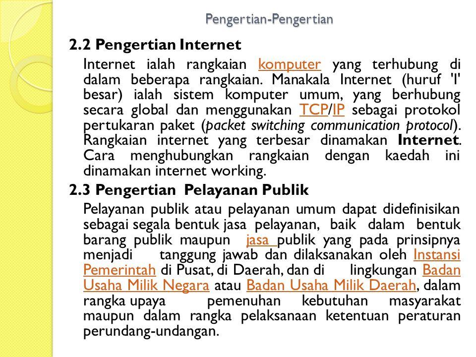 Pengertian-Pengertian 2.2 Pengertian Internet Internet ialah rangkaian komputer yang terhubung di dalam beberapa rangkaian. Manakala Internet (huruf '