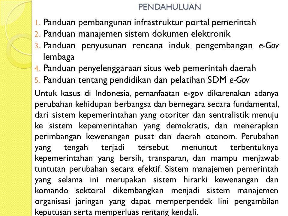 PENDAHULUAN 1. Panduan pembangunan infrastruktur portal pemerintah 2. Panduan manajemen sistem dokumen elektronik 3. Panduan penyusunan rencana induk