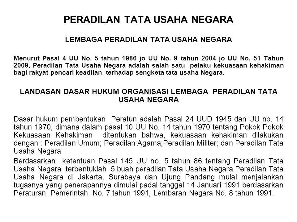 KEDUDUKAN DAN SUSUNAN LEMBAGA PERADILAN TATA USAHA NEGARA Menurut Pasal 4 UU No.