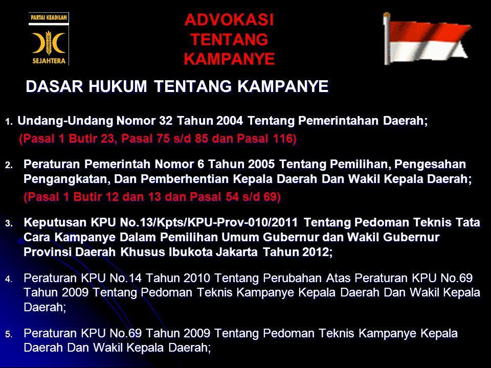 1. Undang-Undang Nomor 32 Tahun 2004 Tentang Pemerintahan Daerah; (Pasal 1 Butir 23, Pasal 75 s/d 85 dan Pasal 116) (Pasal 1 Butir 23, Pasal 75 s/d 85